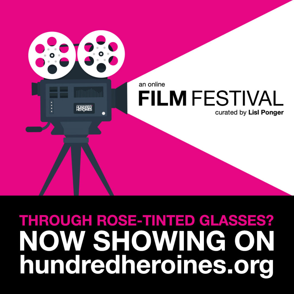 "Through Rose-Tinted Glasses film festival cover image, a graphic of an old fashion film camera is playing with ""Through Rose-Tinted Glasses? Now Showing on hundredheroines.org"""