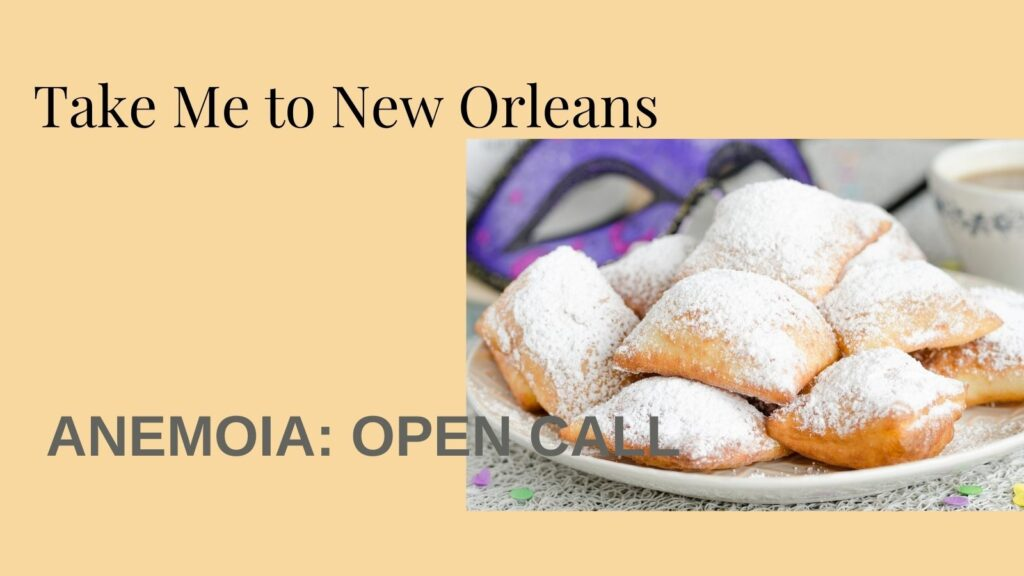 Take Me to New Orleans_ Gabrielle Kynoch. Anemoia_ Open Call